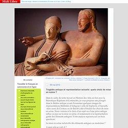 Tragédie antique et représentation actuelle: quels choix de mise en scène ? : l'atelier carpe diem