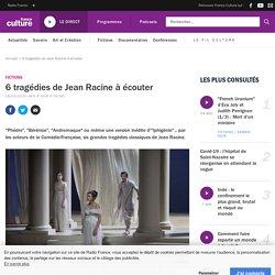 6 tragédies de Jean Racine à écouter