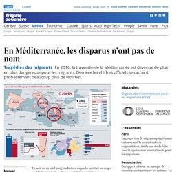 Tragédies des migrants : En Méditerranée, les disparus n'ont pas de nom