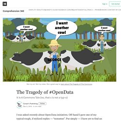 The Tragedy of #OpenData - Comprehension 360