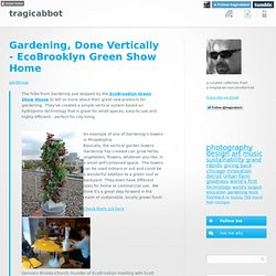 Gardening, Done Vertically - EcoBrooklyn Green Show Home