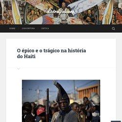 O épico e o trágico na história do Haiti