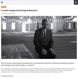 Le destin tragique de l'héritage de Malcolm X