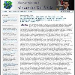 Chaos syrien : comment la France s'égare tragiquement en misant coûte que coûte sur l'étrange et inquiétant régime wahhabite d'Arabie Saoudite - Blog d'Alexandre del Valle