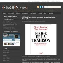 Eloge de la trahison par Denis Jeambar et Yves Roucaute.