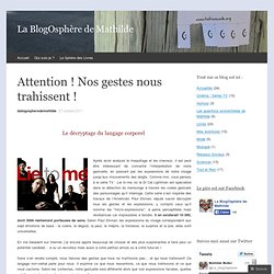 Attention ! Nos gestes nous trahissent !