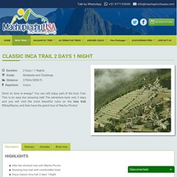 Inca Trail 2 Days 1 Night - Machupicchu-incatrail.com