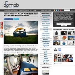 Space Trailer: NASA Architect Now Makes Mini Mobile Homes