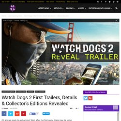 Watch Dogs 2 First Trailer, Screens, Information & Editions