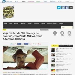 "Veja trailer de ""Dá Licença de Contar"", com Paulo Miklos como Adoniran Barbosa"