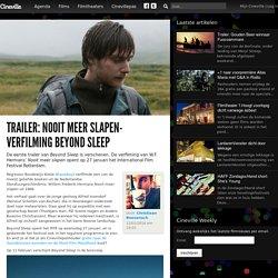 Trailer: Nooit meer slapen-verfilming Beyond Sleep