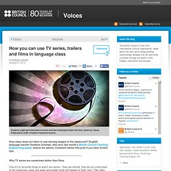 How you can use TV series, trailers and films in language class