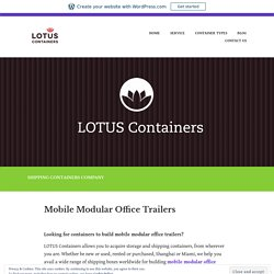 Mobile Modular Office Trailers – Buy, Sale and lease Shipping Containers