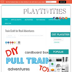 Train Craft for Real Adventures » Playtivities