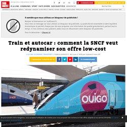 Train et autocar : comment la SNCF veut redynamiser son offre low-cost - SudO...