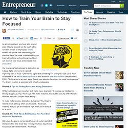 How to Train Your Brain to Stay Focused
