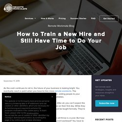 How to Train a New Hire and Still Have Time to Do Your Job