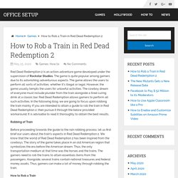 How to Rob a Train in Red Dead Redemption 2 – Office Setup