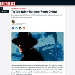 The Train Robbery That Almost Won the Civil War