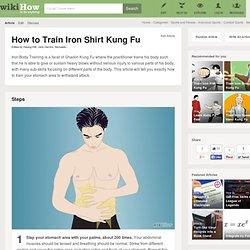 How to Train Iron Shirt Kung Fu