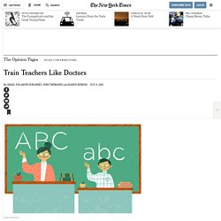 Train Teachers Like Doctors