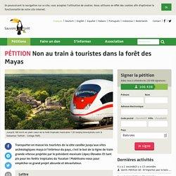 Non au train à touristes dans la forêt des Mayas
