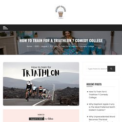 How To Train For A Triathlon ? Comedy College