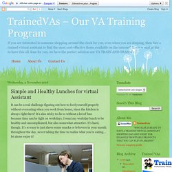 TrainedVAs – Our VA Training Program: Simple and Healthy Lunches for virtual Assistant