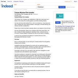 Trainee Window Film Installer job - The Window Film Company UK Ltd - Chesham