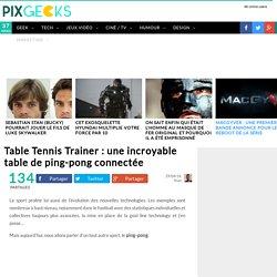 Table Tennis Trainer : une incroyable table de ping-pong connectée