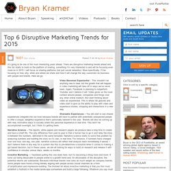 Bryan Kramer's BlogTop 6 Disruptive Marketing Trends for 2015