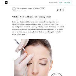 What does Botox and Dermal filler training entail? - TABA — The Academy of Beauty and Aesthetics - Medium