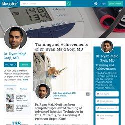 Training and Achievements of Dr. Ryan Majd Gorji MD