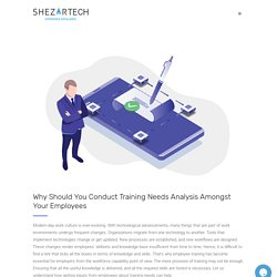 Why Should You Conduct Training Needs Analysis Amongst Your Employees