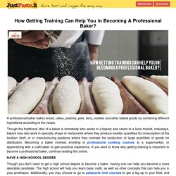 How Getting Training Can Help You in Becoming A Professional Baker?