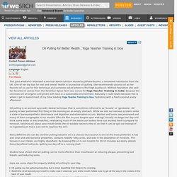 Oil Pulling for Better Health...Yoga Teacher Training in Goa: Business Articles