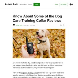Know About Some of the Dog Care Training Collar Reviews