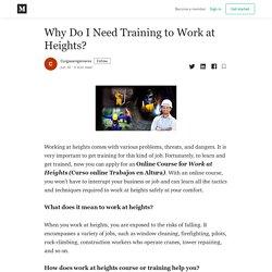 Why Do I Need Training to Work at Heights? - Corgasaingenieros - Medium
