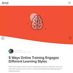 5 Ways Online Training Engages Different Learning Styles - Lessonly