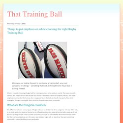 That Training Ball: Things to put emphasis on while choosing the right Rugby Training Ball