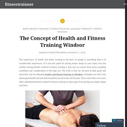 The Concept of Health and Fitness Training Windsor – fitnesstrainner