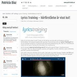 Lyrics Training – hörförståelse är visst kul! – Patricia Diaz