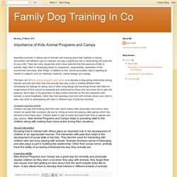 Family Dog Training In Co: Importance of Kids Animal Programs and Camps