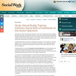 Social Work Today - Study: Virtual Reality Training Improves Social Skills of Individuals on the Autism Spectrum