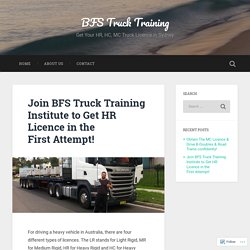 Join BFS Truck Training Institute to Get HR Licence in the First Attempt! – BFS Truck Training