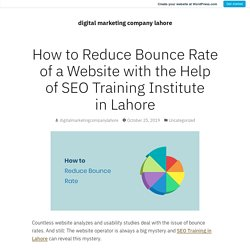 How to Reduce Bounce Rate of a Website with the Help of SEO Training Institute in Lahore – digital marketing company lahore