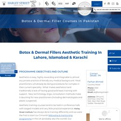 Botox Filler Courses In Lahore, Islamabad and Karachi for doctors and dentists