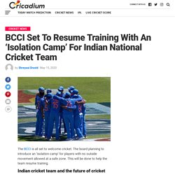 BCCI Set To Resume Training With An 'Isolation Camp' For Indian National Cricket Team
