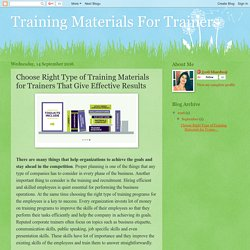 Training Materials For Trainers: Choose Right Type of Training Materials for Trainers That Give Effective Results