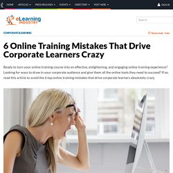 6 Online Training Mistakes That Drive Corporate Learners Crazy